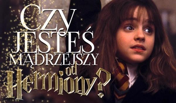 Czy jesteś mądrzejszy od Hermiony?