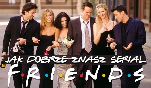 Jak dobrze znasz serial Friends?