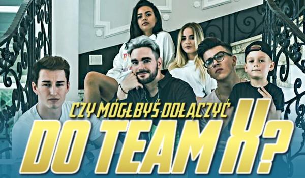 Czy mógłbyś dołączyć do Team X?