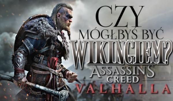 """Czy mógłbyś być wikingiem w """"Assassin's Creed: Valhalla""""?"""