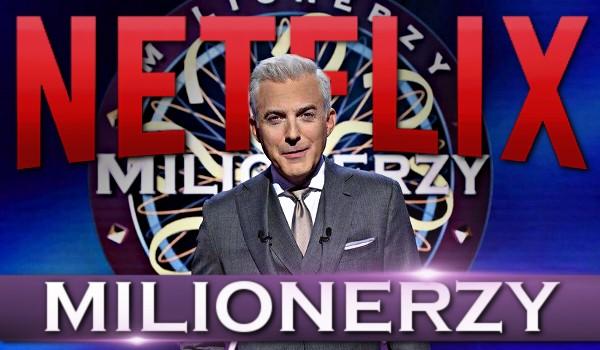 Milionerzy – Netflix!