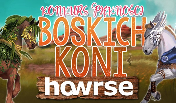Konkurs piękności boskich koni – Howrse!