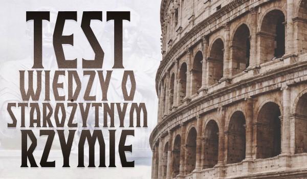 Test wiedzy o starożytnym Rzymie.