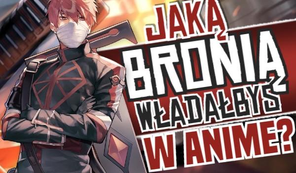 Jaką bronią władałbyś w anime? Zdrapka!
