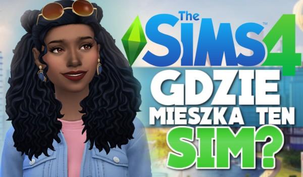Czy wiesz, gdzie mieszka ten Sim z The Sims 4?
