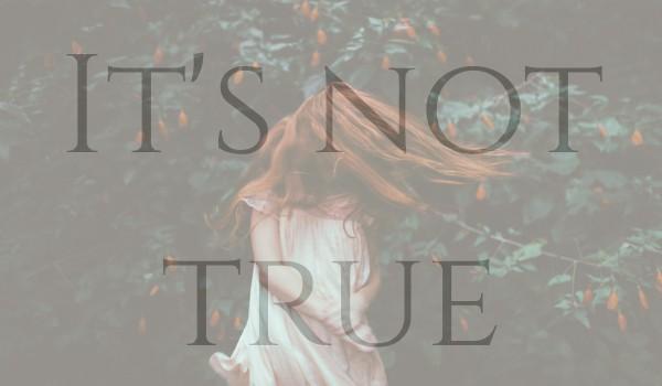 It's not true