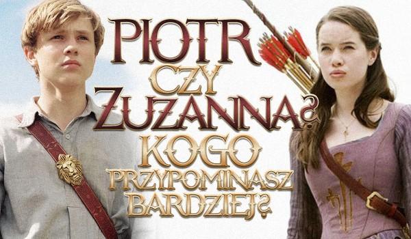Piotr czy Zuzanna? Kogo przypominasz bardziej?