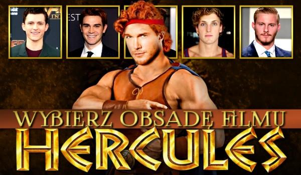 """Wybierz obsadę filmu """"Herkules""""!"""
