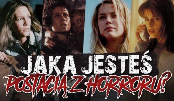 Jaką jesteś postacią z horroru?