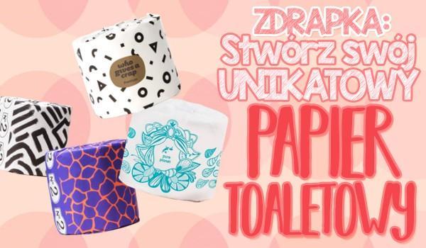 Zdrapka: Stwórz swój unikatowy papier toaletowy!