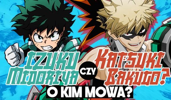 Kto to powiedział – Izuku Midoriya czy Katsuki Bakugo?