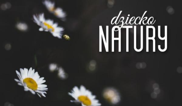 Dziecko natury