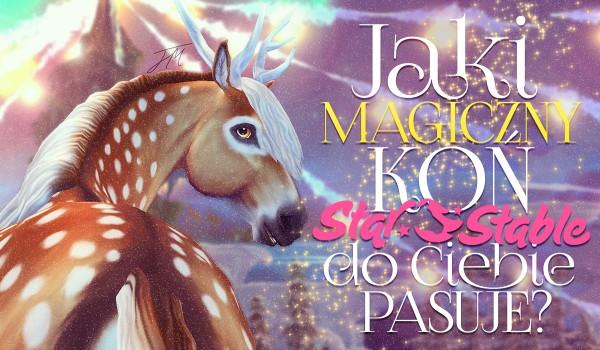 """Jaki magiczny koń ze """"Star Stable"""" do Ciebie pasuje?"""