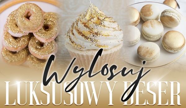 Zdrapka: Wylosuj luksusowy deser!