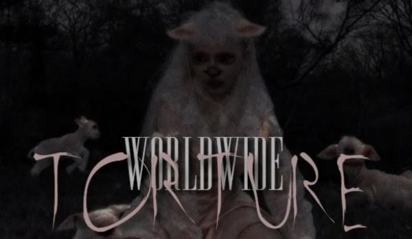 Worldwide torture; 01.