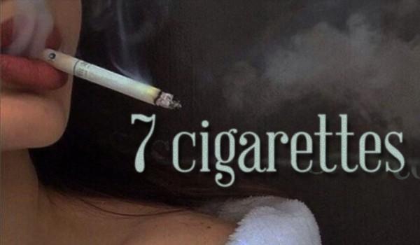 7 cigarettes
