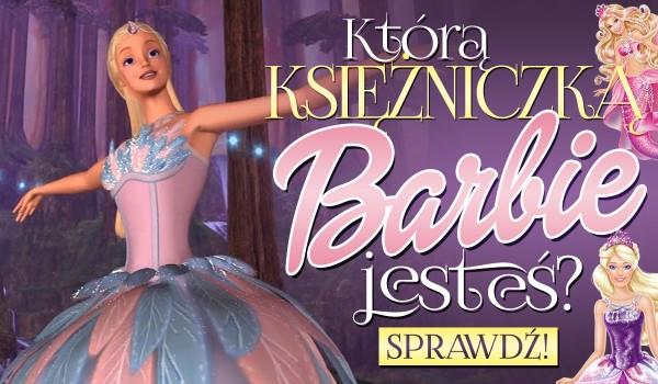 Którą księżniczką Barbie jesteś?