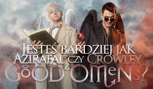 """Jesteś bardziej jak Crowley czy Azirafal z serialu """"Good Omens""""?"""