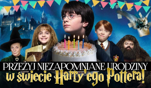 Przeżyj niezapomniane urodziny w świecie Harry'ego Pottera!