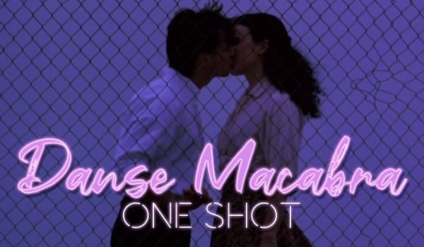 Danse Macabra — One Shot