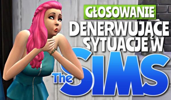 Denerwujące sytuacje w Simsach – Głosowanie