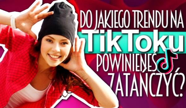 Do jakiego trendu na Tik Toku powinieneś zatańczyć?