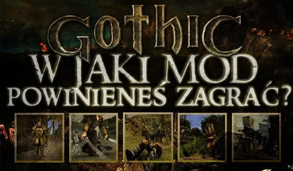 W jaki mod do Gothica powinieneś zagrać?