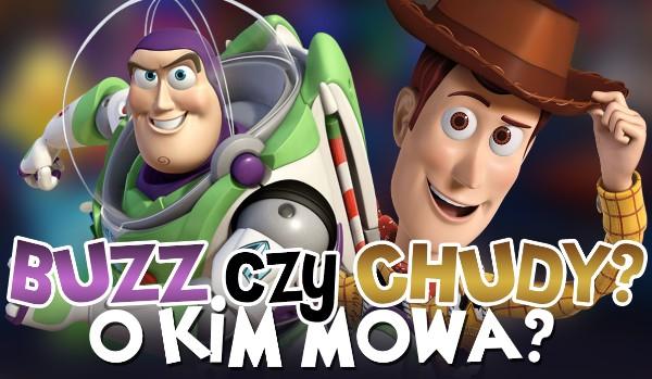Chudy czy Buzz? – O kim mowa?
