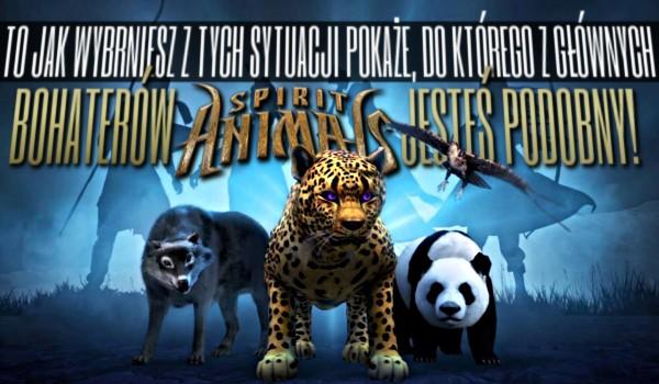 To jak wybrniesz z tych sytuacji pokaże, do którego z głównych bohaterów książki Spirit Animals jesteś podobny!