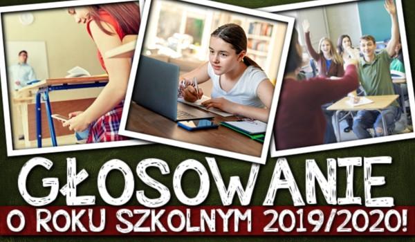 Głosowanie o roku szkolnym 2019/2020!