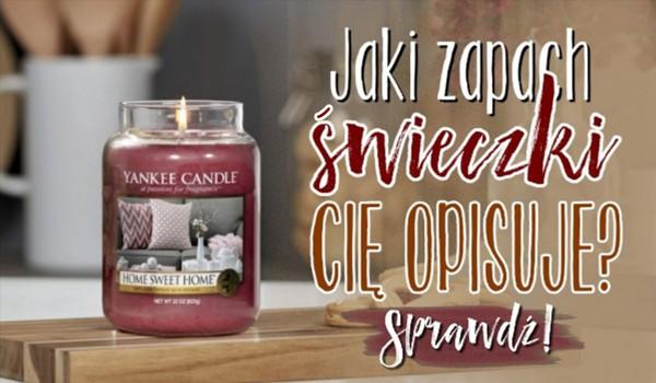 Jaki zapach świeczki Cię opisuje?