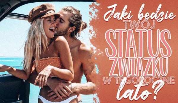 Jaki będzie Twój status związku w tegoroczne lato?