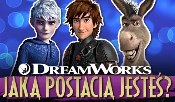 Jaką postacią z bajek DreamWorks jesteś?