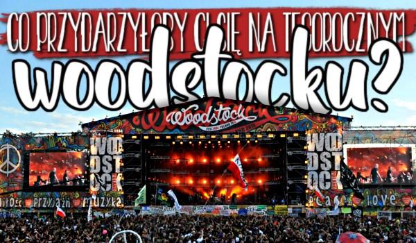 Co przytrafiłoby Ci się na tegorocznym Woodstocku?