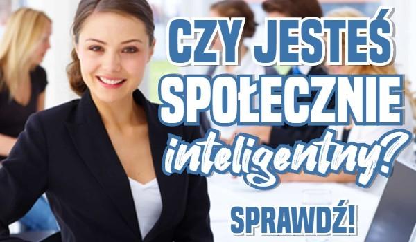 Czy jesteś społecznie inteligentny?