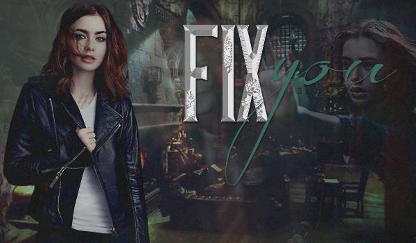 Fix you – Rozdział 1