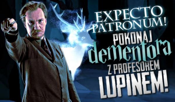 Expecto Patronum! Pokonaj dementora z profesorem Lupin'em!