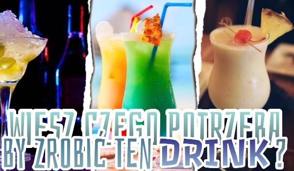 Czy wiesz, jakich składników potrzeba do zrobienia tego drinka?