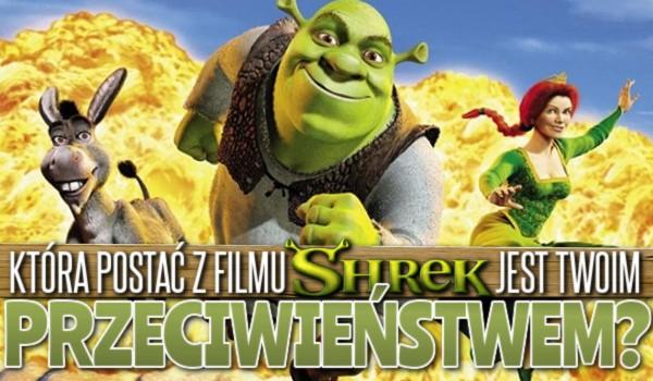 """Która postać ze """"Shreka"""" jest Twoim przeciwieństwem?"""