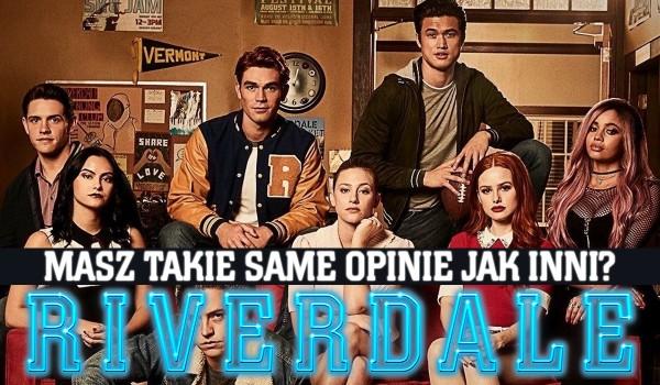 """Czy masz takie same opinie o """"Riverdale"""" jak inni?"""