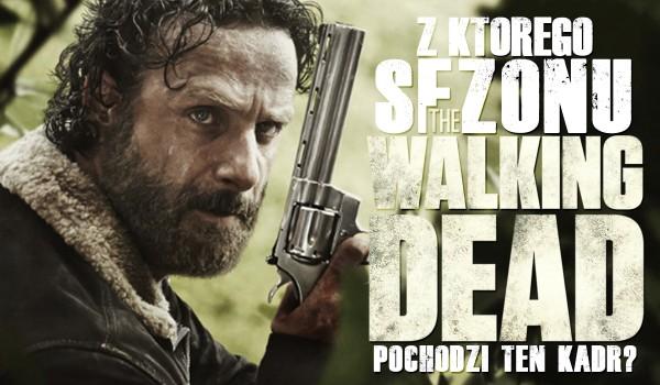 Z którego sezonu pochodzi ta scena? – The Walking Dead