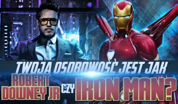 Twoja osobowość jest jak Robert Downey Jr. czy Iron Man?