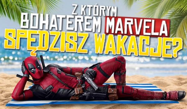 """Z którym bohaterem """"Marvela"""" spędzisz wakacje?"""