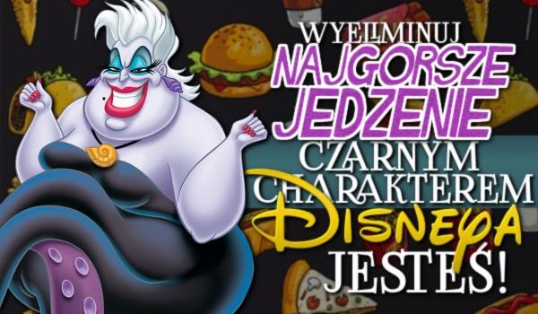 Wyeliminuj najgorsze jedzenie i sprawdź, jakim czarnym charakterem Disneya jesteś!