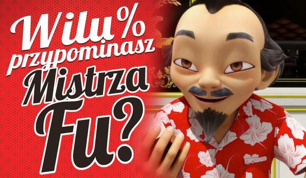 W ilu % przypominasz Mistrza Fu? – Miraculous