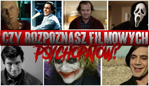 Czy rozpoznasz filmowych psychopatów?