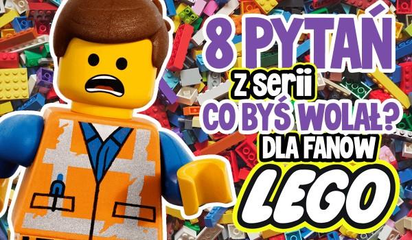 """8 pytań z serii """"Co wolisz?"""" dla fanów LEGO!"""