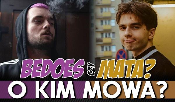 Bedoes czy Mata? – O kim mowa?
