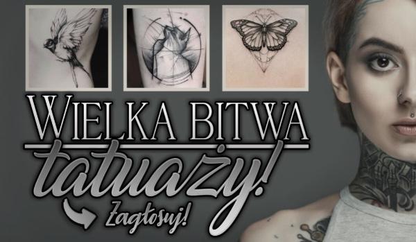 Wielka bitwa tatuaży!