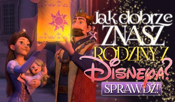 """Jak dobrze znasz rodziny z bajek """"Disneya""""?"""